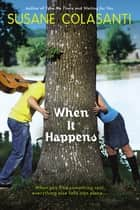 When It Happens eBook by Susane Colasanti