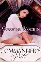 The Commander's Pet ebook by Samantha Madisen