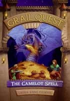 Grail Quest #1: The Camelot Spell ebook by Laura Gilman