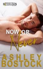Now or Never ebook by Ashley Bostock