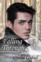 Falling Through ebook by Ofelia Grand