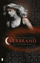 Verbrand ebook by Kristin Cast, Henny van Gulik, P.C. Cast