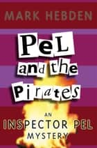 Pel And The Pirates ebook by Mark Hebden