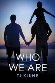 Who We Are ebook by TJ Klune