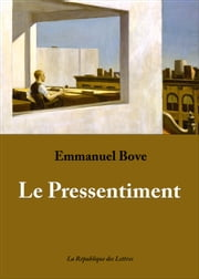 Le Pressentiment ebook by Emmanuel Bove