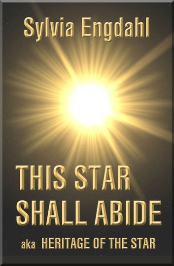 This Star Shall Abide: aka Heritage of the Star ebook by Sylvia Engdahl