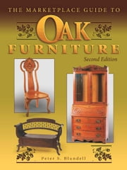 eBook The Marketplace Guide to Oak Furniture 2nd Edition ebook by Blundell, Peter S