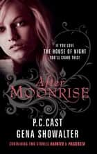 After Moonrise: Possessed / Haunted ebook by P.C. Cast, Gena Showalter