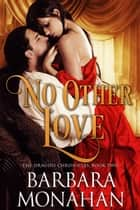 NO OTHER LOVE ebook by Barbara Monahan