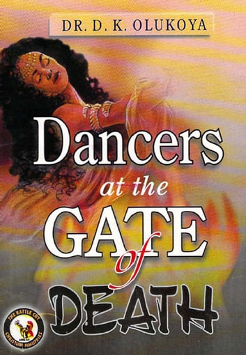 Dancers at the gate of death ebook by dr d k olukoya dancers at the gate of death ebook by dr d k olukoya fandeluxe Choice Image