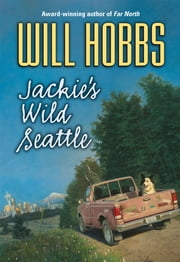 Jackie's Wild Seattle ebook by Will Hobbs