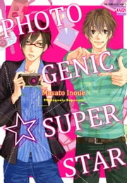 Photogenic Superstar - Volume 1 ebook by Masato Inoue