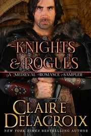 Knights & Rogues of Medieval Romance ebook by Claire Delacroix