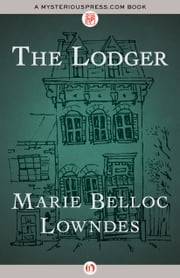 The Lodger ebook by Marie B Lowndes