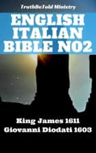 English Italian Bible No2 - King James 1611 - Giovanni Diodati 1603 ebook by TruthBeTold Ministry, Joern Andre Halseth, King James,...