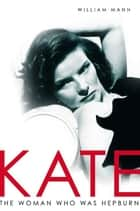 Kate ebook by William J. Mann