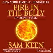 Fire in the Belly audiobook by Sam Keen