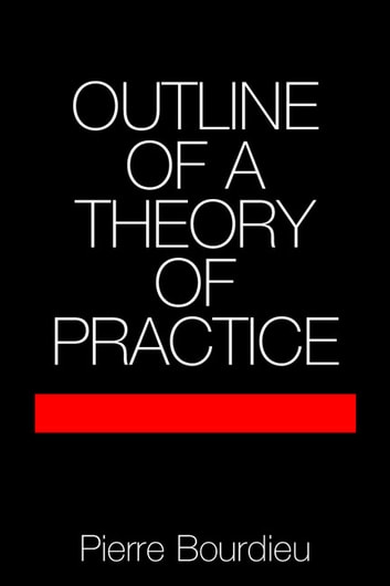 Outline of a Theory of Practice ebook by Pierre Bourdieu