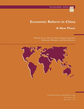 Economic Reform in China: A New Phase ebook by David Mr. Burton,Wanda Ms. Tseng,Kalpana Ms. Kochhar,Hoe Khor,Dubravko Mr. Mihaljek