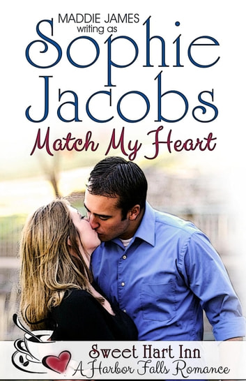 Match My Heart - A Harbor Falls Romance, #5 ebook by Sophie Jacobs,Maddie James