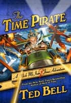 The Time Pirate ebook by Ted Bell