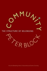 Community - The Structure of Belonging ebook by Peter Block