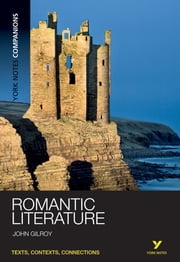 York Notes Companions: Romantic Literature ebook by Dr John Gilroy