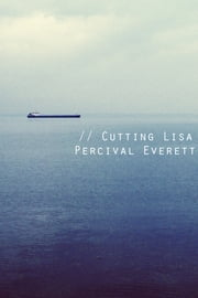 Cutting Lisa ebook by Percival Everett