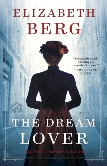 The Dream Lover - A Novel ebook by Elizabeth Berg