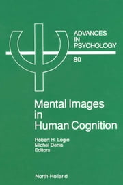 Mental Images in Human Cognition ebook by Logie, R.H.