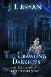 The Crawling Darkness ebook by JL Bryan