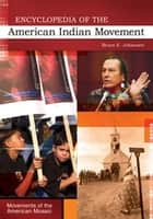 Encyclopedia of the American Indian Movement ebook by Bruce E. Johansen