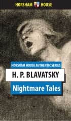 Nightmare Tales ebook by H. P. Blavatsky