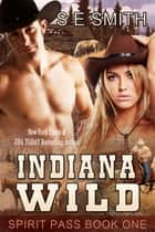 Indiana Wild: Spirit Pass Book 1 - Spirit Pass Book 1 ebook by S.E. Smith
