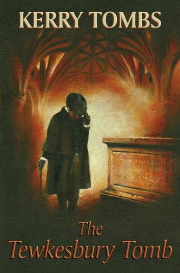 The Tewkesbury Tomb ebook by Kerry Tombs