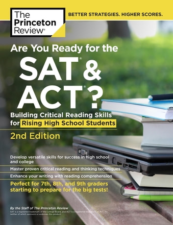 Are You Ready for the SAT and ACT?, 2nd Edition - Building Critical Reading Skills for Rising High School Students ebook by Princeton Review