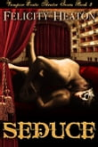 Seduce (Vampire Erotic Theatre Romance Series #3)