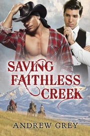 Saving Faithless Creek ebook by Andrew Grey