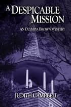 A Despicable Mission ebook by Judith Campbell