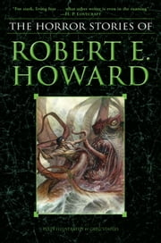 The Horror Stories of Robert E. Howard ebook by Robert E. Howard