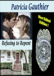 Refusing to Repent ebook by Patricia Gauthier
