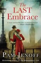 The Last Embrace ebook by Pam Jenoff