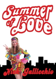 Summer of Love - 1967 ebook by Nick Gallicchio