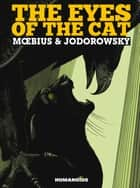 The Eyes of the Cat ebook by Alexandro Jodorowsky, Moebius