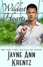Wildest Hearts ebook by Jayne Ann Krentz