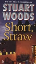 Short Straw eBook by Stuart Woods
