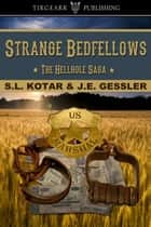 Strange Bedfellows ebook by S.L. Kotar,J.E. Gessler