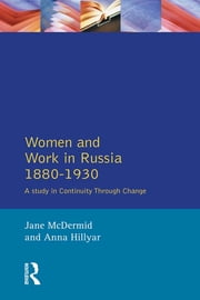 Women and Work in Russia, 1880-1930 - A Study in Continuity Through Change ebook by Anna Hillyar,Jane Mcdermid