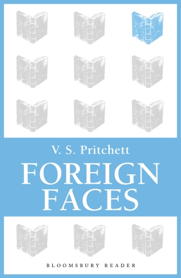 Foreign Faces ebook by V.S. Pritchett