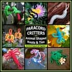Paracord Critters - Animal Shaped Knots &Ties ebook by J.D. Lenzen